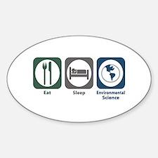 Eat Sleep Environmental Science Oval Decal
