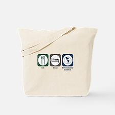 Eat Sleep Environmental Science Tote Bag