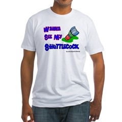 Wanna See my ShuttleCock Badm Fitted T-Shirt