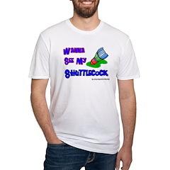 Wanna See my ShuttleCock Badm Shirt