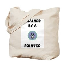 Trained by a Pointer Tote Bag