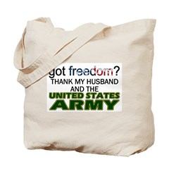 Got Freedom? Army (Husband) Tote Bag