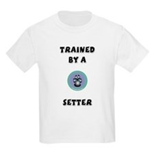 Trained by a Setter Kids T-Shirt