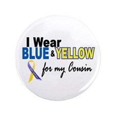 "I Wear Blue & Yellow....2 (Cousin) 3.5"" Button"