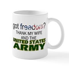 Got Freedom? Army (Wife) Mug