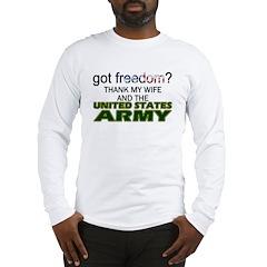 Got Freedom? Army (Wife) Long Sleeve T-Shirt
