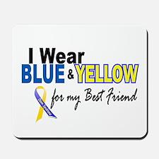 I Wear Blue & Yellow....2 (Best Friend) Mousepad
