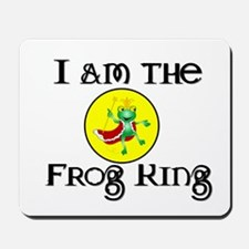 I am the Frog King Mousepad