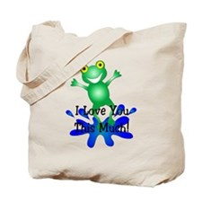 I Love You this Much! Tote Bag