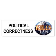 Political Correctness Kills Bumper Bumper Sticker