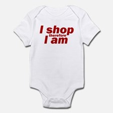 I shop therefore I am Infant Bodysuit