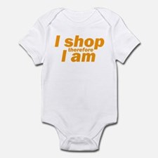 I shop therefore I am - Orange Infant Bodysuit