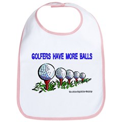 Golfers Have More Balls Bib