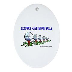 Golfers Have More Balls Keepsake (Oval)