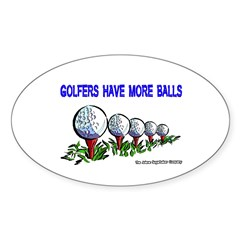 Golfers Have More Balls Oval Decal