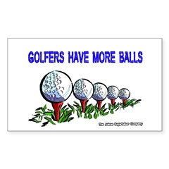 Golfers Have More Balls Rectangle Decal