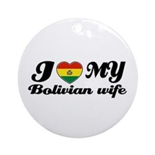 I love my Bolivian Wife Ornament (Round)