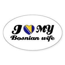 I love my Bosnian Wife Oval Decal