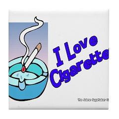 I Love Cigarettes Tile Coaster
