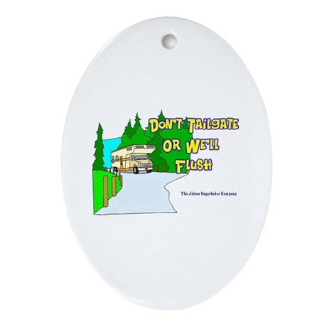 Don't Tailgate or We'll Flush Keepsake (Oval)