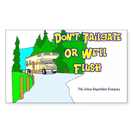 Don't Tailgate or We'll Flush Sticker (Rectangular