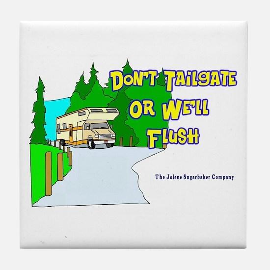 Don't Tailgate or We'll Flush Tile Coaster