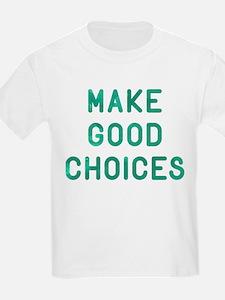 Make Good Choices T-Shirt