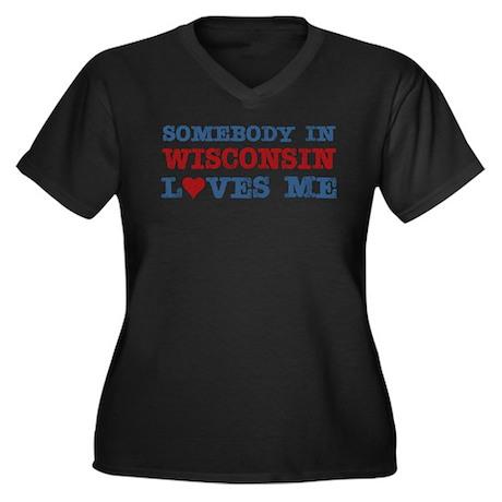 Somebody in Wisconsin Loves Me Women's Plus Size V