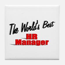 """The World's Best HR Manager"" Tile Coaster"