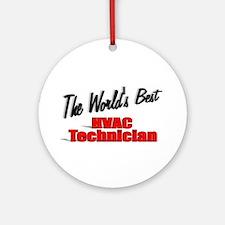 """The World's Best HVAC Technician"" Ornament (Round"