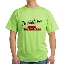 """""""The World's Best HVAC Technician"""" T-Shirt"""