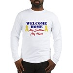 Welcome Home Soldier Long Sleeve T-Shirt
