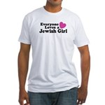 Everyone Loves a Jewish Girl Fitted T-Shirt