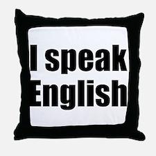 I speak English Throw Pillow