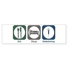 Eat Sleep Embalming Bumper Bumper Sticker