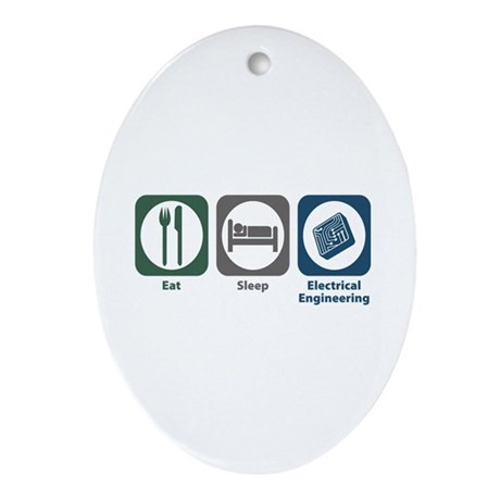 Eat Sleep Electrical Engineering Oval Ornament