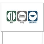 Eat Sleep Education Yard Sign