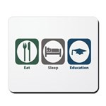 Eat Sleep Education Mousepad