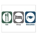 Eat Sleep Education Small Poster