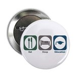 "Eat Sleep Education 2.25"" Button (10 pack)"