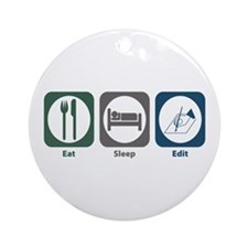Eat Sleep Edit Ornament (Round)