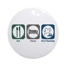 Eat Sleep Dry Cleaning Ornament (Round)