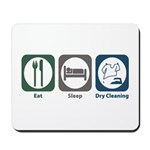 Eat Sleep Dry Cleaning Mousepad