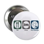 "Eat Sleep Dry Cleaning 2.25"" Button (10 pack)"