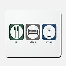 Eat Sleep Drink Mousepad
