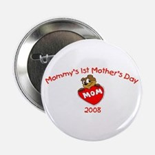 "Mommy's 1st Mother's Day 2008 (Bear) 2.25"" Button"