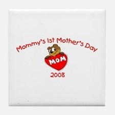 Mommy's 1st Mother's Day 2008 (Bear) Tile Coaster