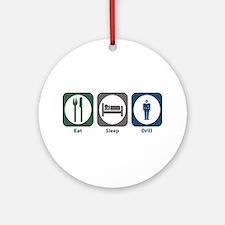 Eat Sleep Drill Ornament (Round)