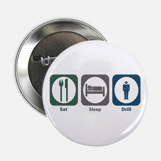 "Eat Sleep Drill 2.25"" Button"
