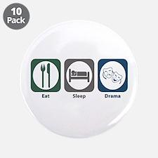 "Eat Sleep Drama 3.5"" Button (10 pack)"